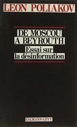 De moscou à Beyrouth: Essai sur la désinformation
