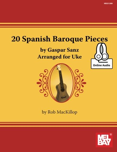20 Spanish Baroque Pieces by Gaspar Sanz Arranged for Uke