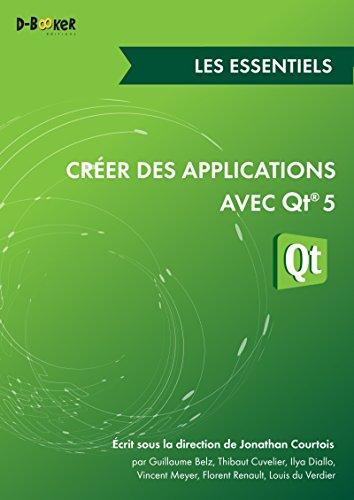 Créer des applications avec Qt 5 - Les essentiels (French Edition)