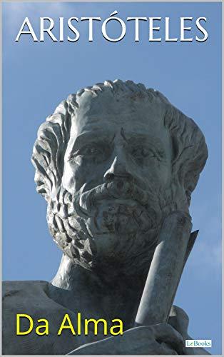 Aristóteles: Da Alma (Col. Filosofia)
