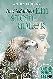 In Gedanken ein Steinadler (Heart against Soul 3): Romantische Gestaltwandler-Fantasy in sechs Bänden