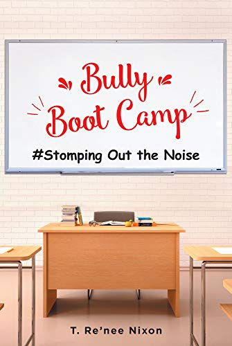 Bully Boot Camp: #Stomping Out the Noise (English Edition)