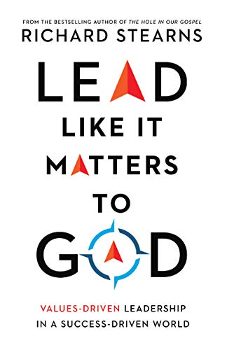 Compare Textbook Prices for Lead Like It Matters to God: Values-Driven Leadership in a Success-Driven World  ISBN 9780830847303 by Stearns, Richard