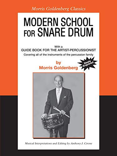 Modern School for Snare Drum: Combined with a Guide Book for the Artist Percussionist (Morris Goldenberg Classics)