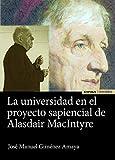 La Universidad En El Proyecto SAPIENCIAL De Alasdair Macintyre...