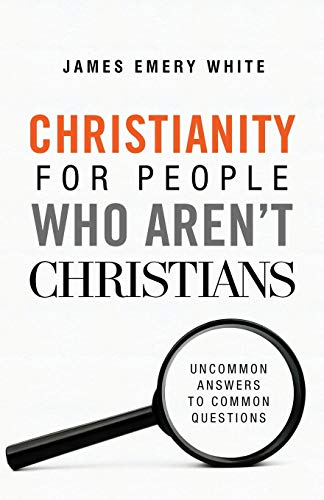 Compare Textbook Prices for Christianity for People Who Aren't Christians Illustrated Edition ISBN 9780801094590 by White