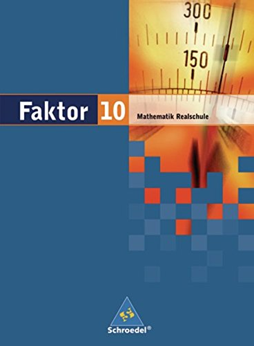 Faktor - Mathematik für Realschulen in Niedersachsen, Bremen, Hamburg und Schleswig-Holstein - Ausgabe 2005: Schülerband 10