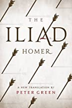 The Iliad: A New Translation by Peter Green by Peter Green (2016-04-08)