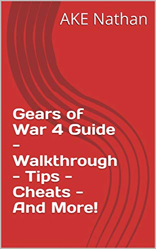 Gears of War 4 Guide - Walkthrough - Tips - Cheats - And More! (English Edition)