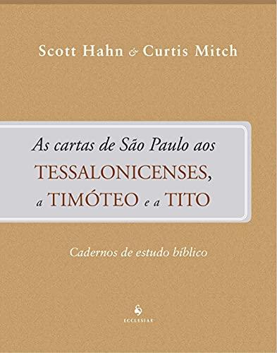 As Cartas de São Paulo aos Tessalonicenses, a Timóteo e a Tito - Cadernos de Estudo Bíblico: Cadernos de Estudo Bíblico