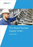 The World Nuclear Supply Chain: Outlook 2040