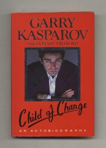 Child of Change by Gary Kasparov (1987-06-03)