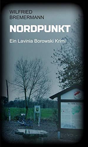 Nordpunkt: Ein Lavinia Borowski Krimi