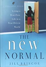 The New Normal: Living a Fear-Free Life in a Fear-Driven World (LifeChange Books)