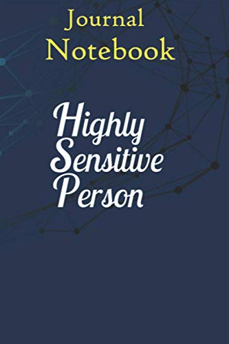 Notebook, Composition, Journal: Highly Sensitive Person Size 6'' x 9'' with 100 College Ruled Pages for Notes, To Do Lists, Doodles, Soft Cover, Matte Finish