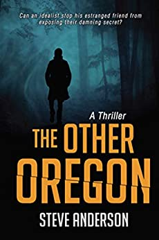 The Other Oregon: A Thriller by [Steve Anderson]