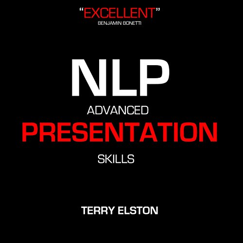 NLP Advanced Presentation Skills with Terry Elston cover art
