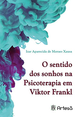 O Sentido dos Sonhos na Psicoterapia em Viktor Frankl