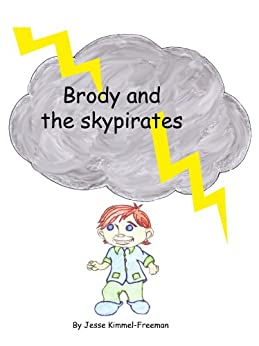 Brody and the Skypirates by [Jesse Kimmel-Freeman]