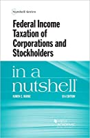 Federal Income Taxation of Corporations and Stockholders in a Nutshell (Nutshell Series)