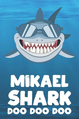 Mikael - Shark Doo Doo Doo: Blank Ruled Name Personalized & Customized Shark Notebook Journal for Boys & Men. Funny Sharks Desk Accessories Item for ... Supplies, Birthday & Christmas Gift for Men.