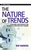 The Nature of Trends: Strategies and Concepts for Successful Investing and Trading (Wiley Trading)