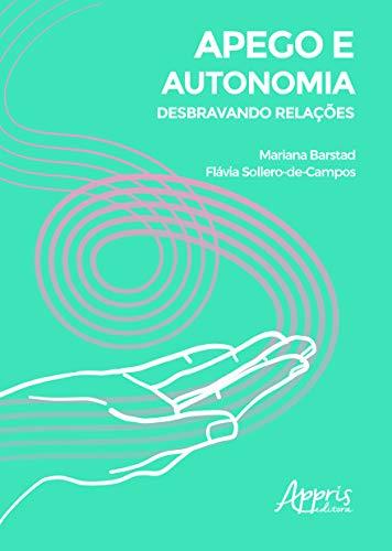 Apego E Autonomia: Desbravando Relações