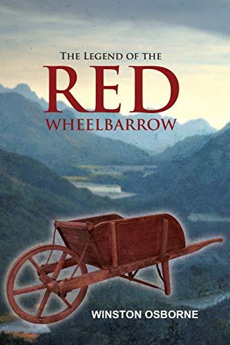 The Legend of the RED WHEELBARROW