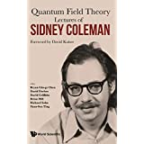 Lectures of Sidney Coleman on Quantum Field Theory: Foreword by David Kaiser (English Edition)