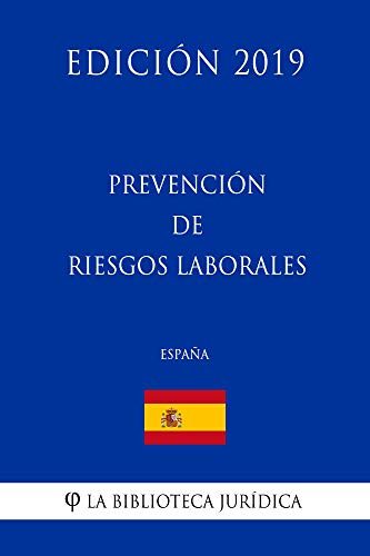 Prevención de riesgos laborales (España) (Edición 2019)