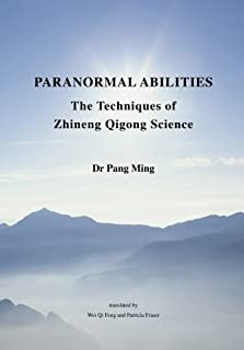 Paranormal Abilities: The Techniques of Zhineng Qigong Science