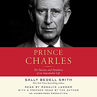 Prince Charles     The Passions and Paradoxes of an Improbable Life              Autor:                                                                                                                                 Sally Bedell Smith                               Sprecher:                                                                                                                                 Rosalyn Landor,                                                                                        Sally Bedell Smith                      Spieldauer: 18 Std. und 28 Min.     2 Bewertungen     Gesamt 4,0