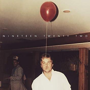 Nineteen Twenty Two