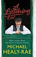 A Listening Ear: More Stories from the Heart of Rural Ireland