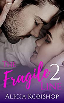 The Fragile Line: Part Two by [Alicia Kobishop]