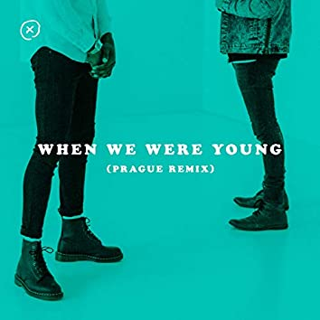 When We Were Young (Prague Remix)