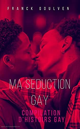 MA SEDUCTION GAY: Compilation de très belles romances Gay (French Edition)