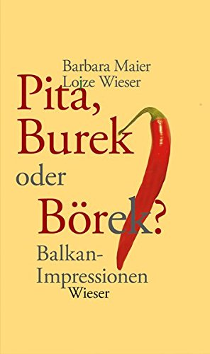 Pita, Burek oder Börek?: Balkan-Impressionen