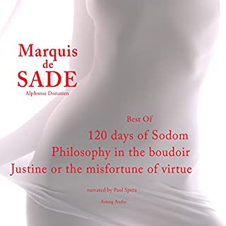 Marquis de Sade : Best Of - 120 Days of Sodom / Philosophy in the Boudoir / Justine or the Misfortune of Virtue cover art