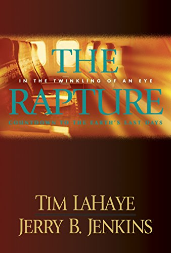 The Rapture: In the Twinkling of an Eye / Countdown to the Earth's Last Days (Before They Were Left Behind Book 3) by [Tim LaHaye, Jerry B. Jenkins]