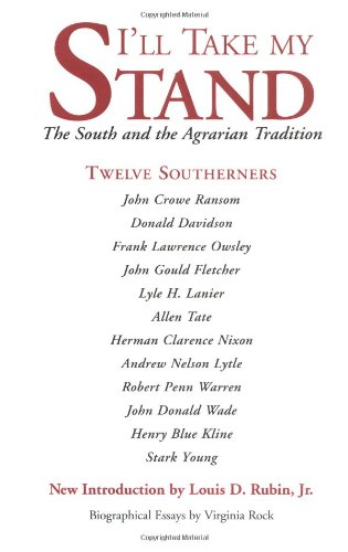 I'll Take My Stand: The South and the Agrarian Tradition (Library of Southern Civilization)