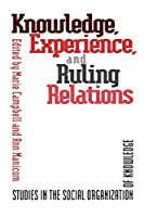 Knowledge, Experience, and Ruling Relations: Studies in the Social Organization of Knowledge (Heritage)