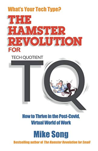 Compare Textbook Prices for The Hamster Revolution for TQ: How to Thrive in the Post-Covid, Virtual World of Work  ISBN 9780999320174 by Song, Mike