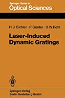 Laser-Induced Dynamic Gratings (Springer Series in Optical Sciences) (Volume 50) (Springer Series in Optical Sciences (50))