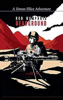 [Rod Humphris]のDead Ground: A Simon Ellice Adventure (English Edition)