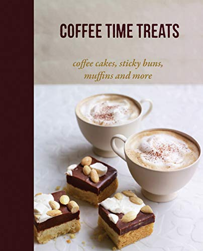 Ryland Peters & Small: Coffee Time Treats: Coffee Cakes, Sticky Buns, Muffins and More (Baking)