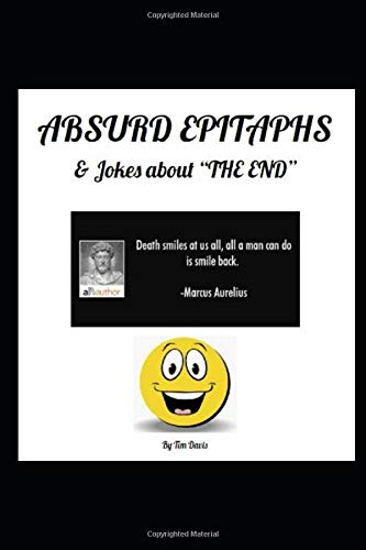 Absurd Epitaphs & Jokes about 'The End'