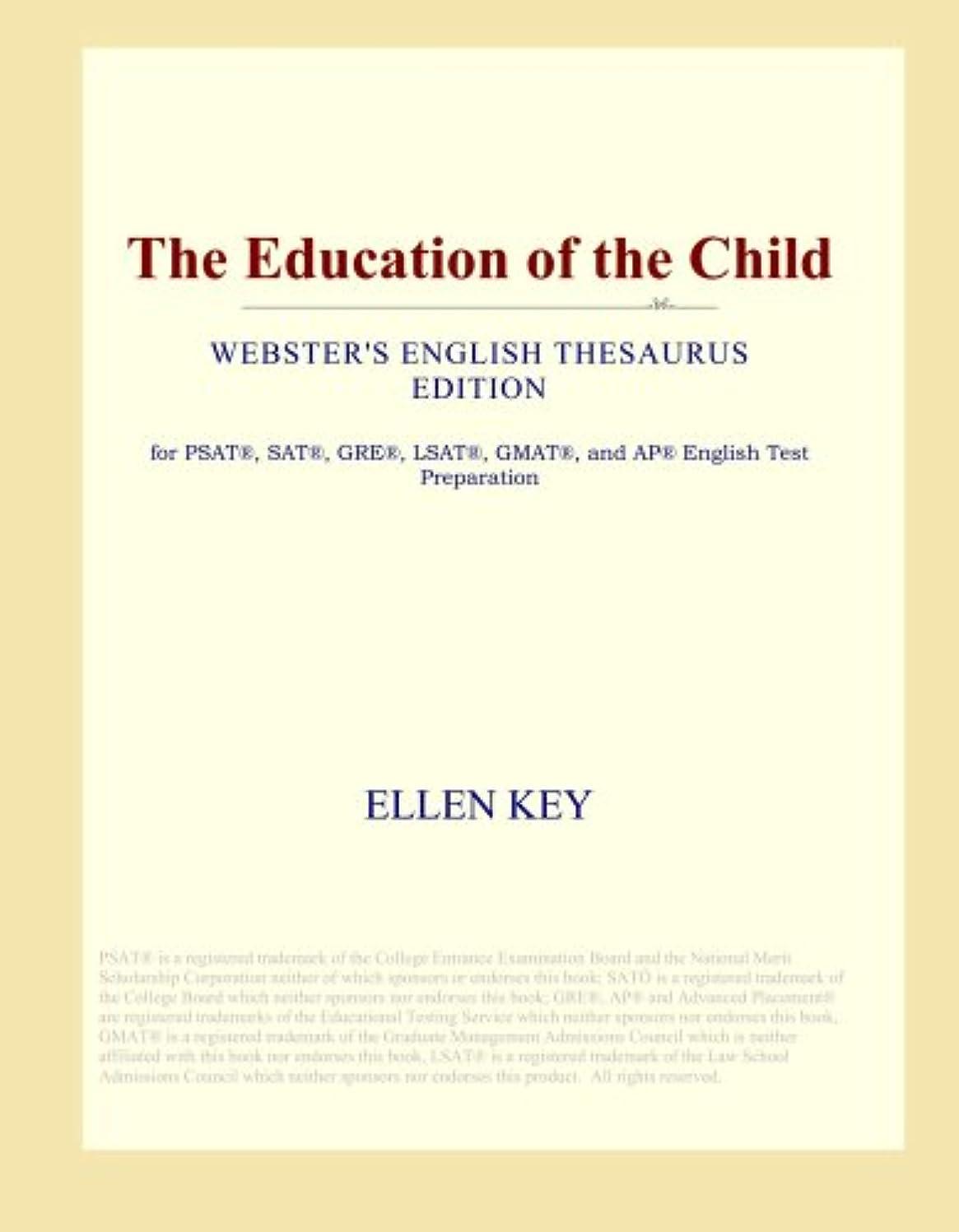 精算キャベツ駐地The Education of the Child (Webster's English Thesaurus Edition)