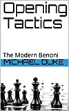 Opening Tactics : The Modern Benoni-Duke, Michael