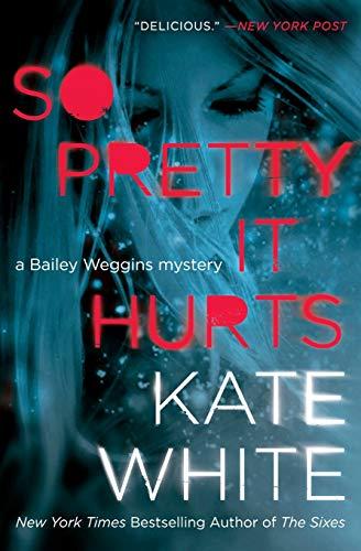 So Pretty It Hurts: A Bailey Weggins Mystery (Bailey Weggins Mysteries)